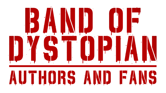Band of Dystopian - Championing dystopian, apocalyptic, and post-apocalyptic fiction.